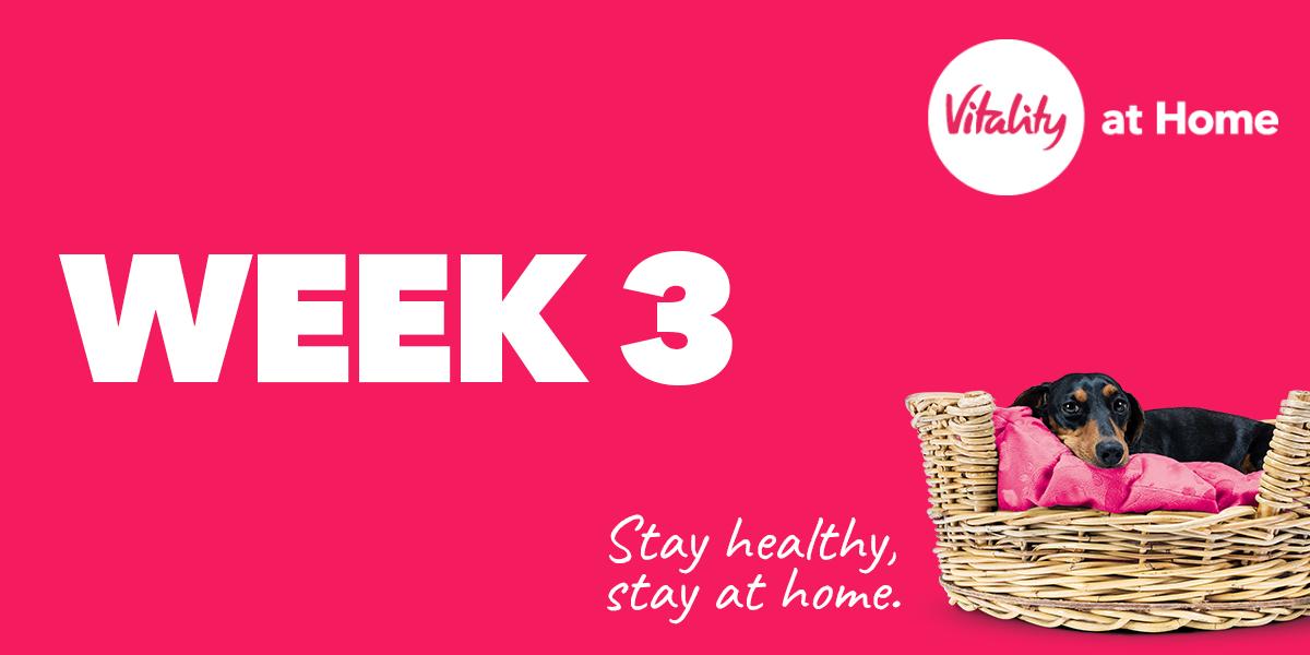 Vitality At Home - Week 3